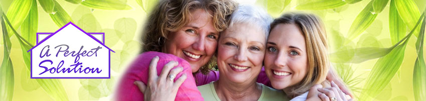 A Perfect Solution helping you find Senior Care, Personal Care, and Retirement Communities
